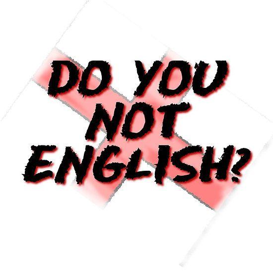 Do you not English?
