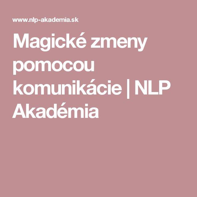 Magické zmeny pomocou komunikácie | NLP Akadémia