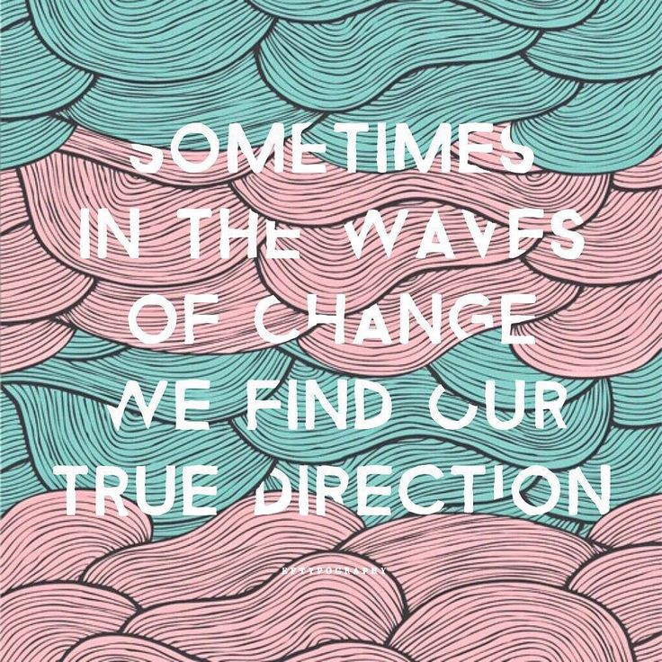 """Sometimes in the waves of change we find our true direction.""  Photo from Tumblr (PomGraphicDesign) Used @piclab_hd's eraser tool. #eftypography  #PicLabSummer"