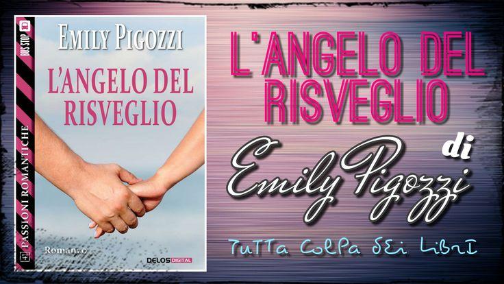 """Segnalazione --> Made in Italy """"L'angelo del risveglio"""" di Emily Pigozzi"""