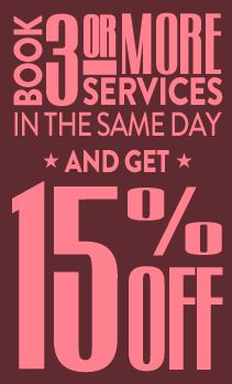 Book 3 or more services in the same day and get 15% OFF at Eva's!