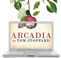 Arcadia, (play) Tom Stoppard