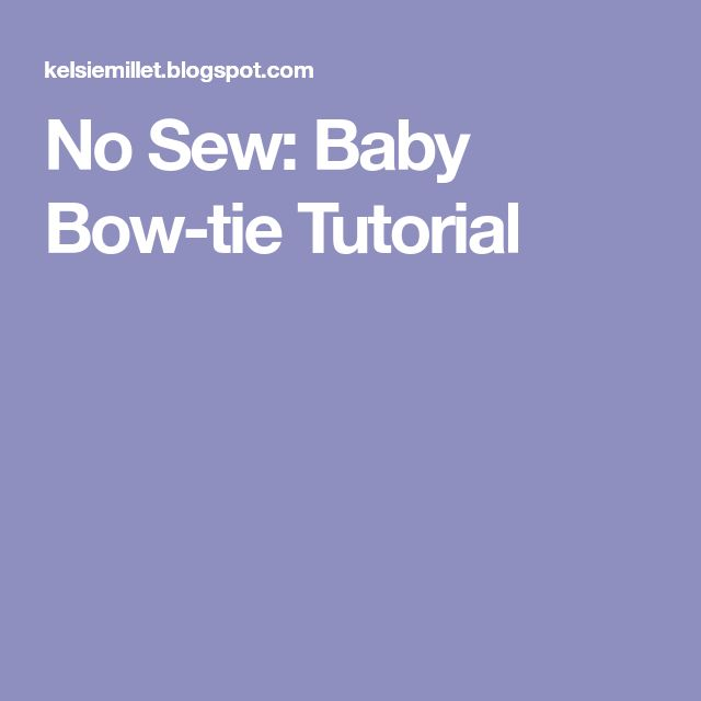 No Sew: Baby Bow-tie Tutorial