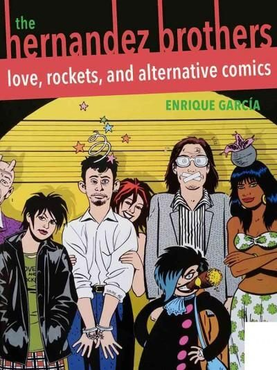 The Hernandez Brothers: Love, Rockets, and Alternative Comics