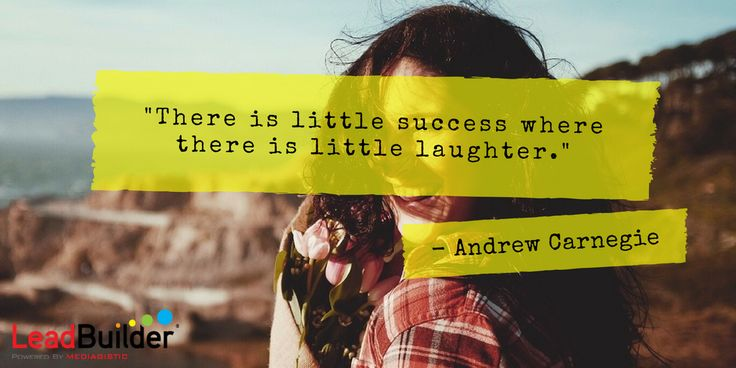 """There is little success where there is little laughter."" Andrew Carnegie #QOTD #truth"
