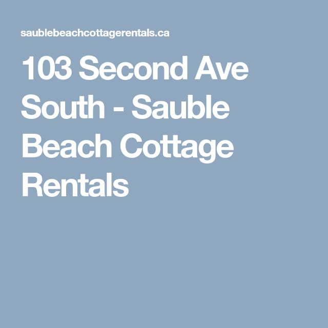 103 Second Ave South - Sauble Beach Cottage Rentals