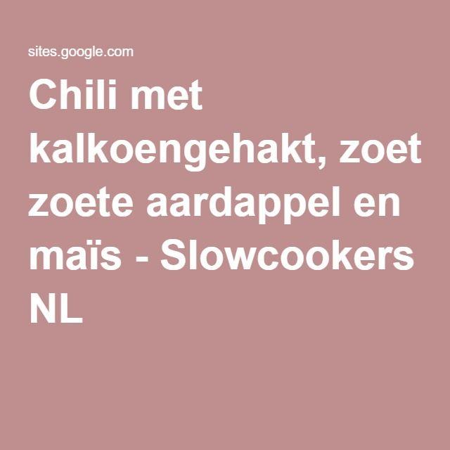 Chili met kalkoengehakt, zoete aardappel en maïs - Slowcookers NL