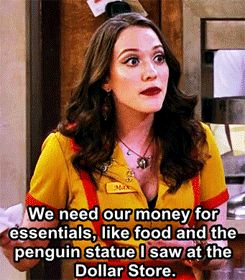 2 broke girls. Now that I'm a poor grad student, I relate to/love this show.