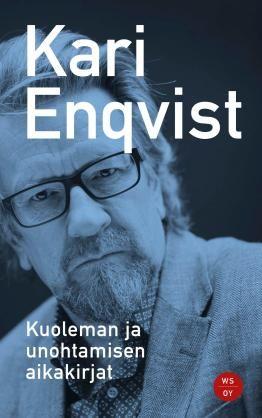 Kuoleman ja unohtamisen aikakirjat - Kari Enqvist - #kirja