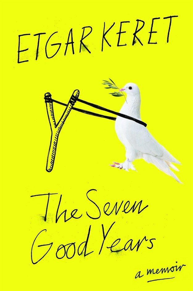 The Seven Good Years by Etgar Keret | 34 Of The Most Beautiful Book Covers Of 2015 #book #covers #jackets #portadas #libros
