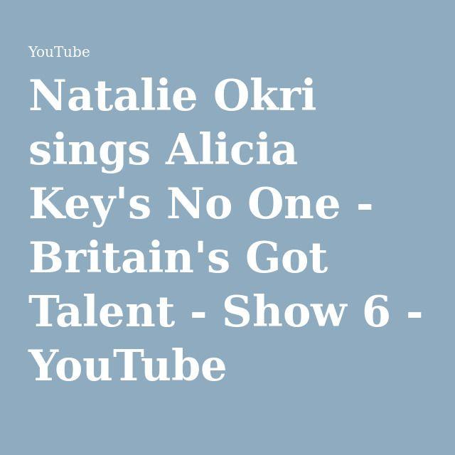 Natalie Okri sings Alicia Key's No One - Britain's Got Talent - Show 6 - YouTube