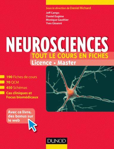 Neurosciences - Tout le cours en fiches. 190 fiches de cours, cas cliniques, QCM corrigés  http://bu.univ-angers.fr/rechercher/description?notice=000802900