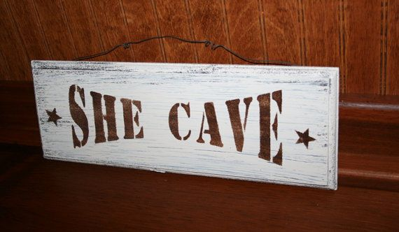 She Cave Wooden Sign Funny Sign for Women Craft by NaturesGlow, $15.00