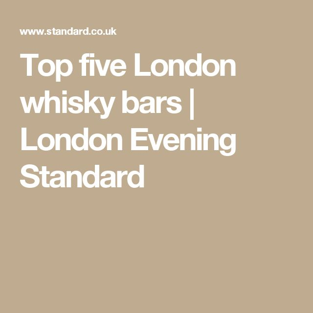Top five London whisky bars | London Evening Standard