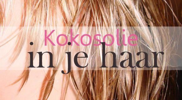 Natuurlijke behandeling met kokosolie van je haar