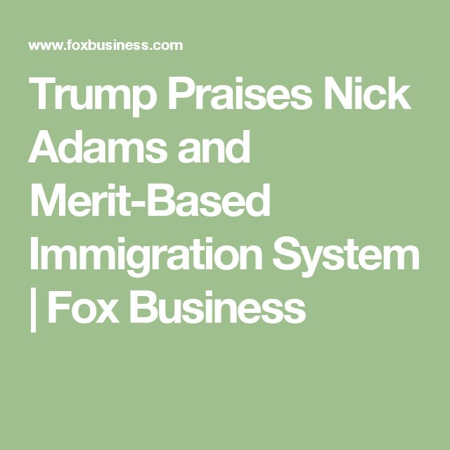 Trump Praises Nick Adams and Merit-Based Immigration System | Fox Business