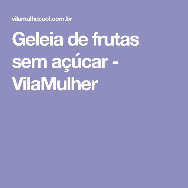 Geleia de frutas sem açúcar - VilaMulher