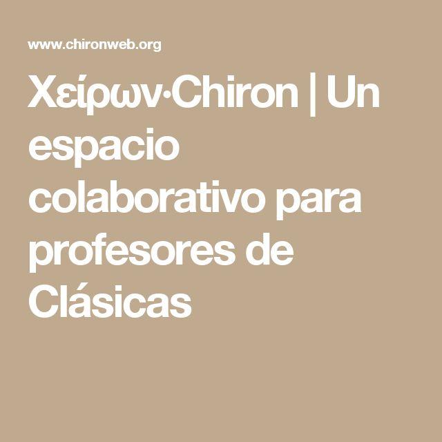 Χείρων·Chiron | Un espacio colaborativo para profesores de Clásicas
