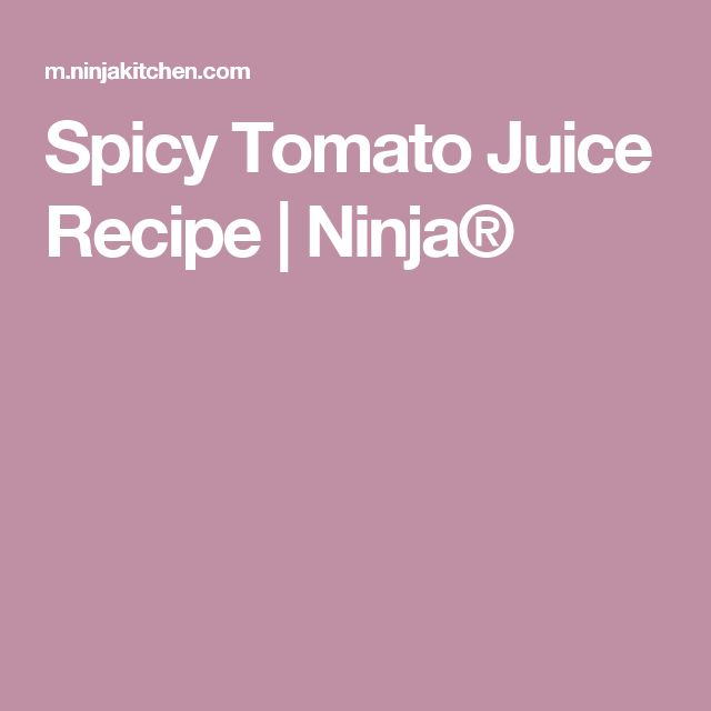 Spicy Tomato Juice Recipe | Ninja®