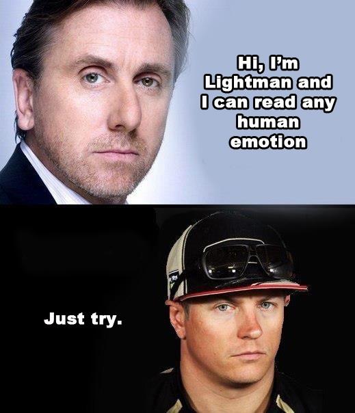 Just try. Kimi Raikkonen ha ha