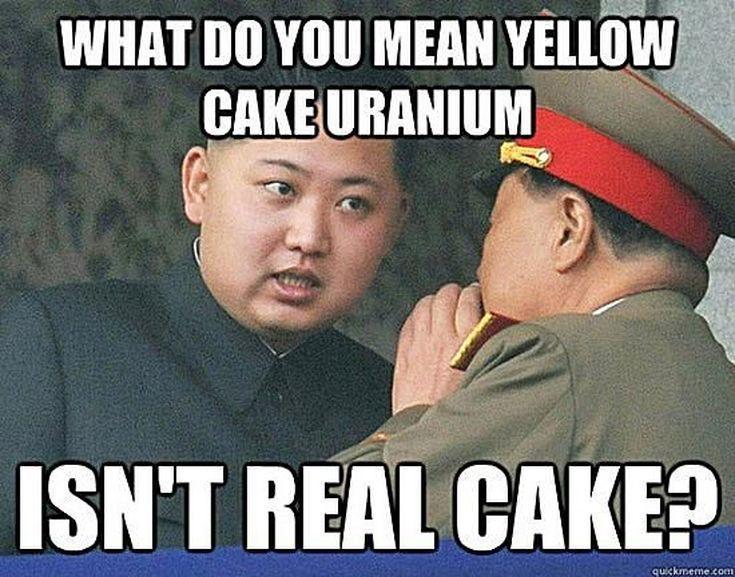 Funniest Kim Jong-un Memes: Yellow Cake Uranium