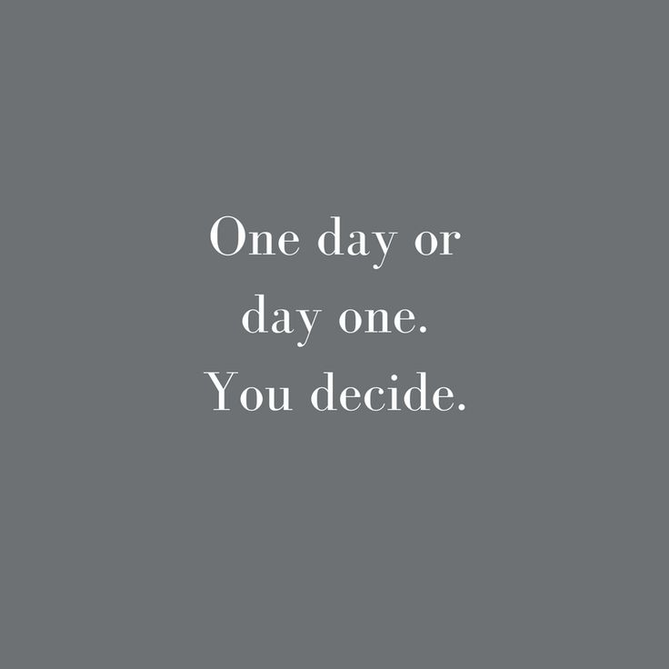 One day or day one. You decide. #wisewords