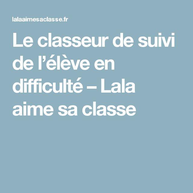 Le classeur de suivi de l'élève en difficulté – Lala aime sa classe