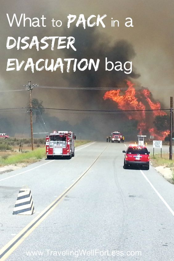Fire, flood or other disaster can happen. Are you prepared? Click on the pin for a what to pack in a disaster evacuation bag printable checklist http://www.travelingwellforless.com/2014/05/16/what-to-pack-in-a-disaster-evacuation-bag/