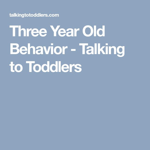 Three Year Old Behavior - Talking to Toddlers