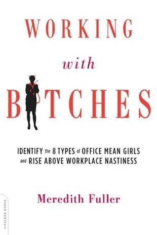 Where was this when i needed it?!?!? Author Advises Women on How to Deal With 'Mean Girl' Co-Workers