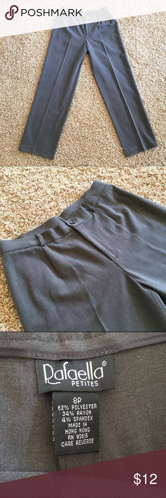 Gray Dress Pants by Rafaella. 8P. Rafaella Gray Pants. Zip front. Nice condition. Bundle with other Rafaella pants! 15 inch at waist, 11 inch inseam, 9 inch opening at ankle 39.5 inches from top of waist to bottom of ankle. Rafaella Pants