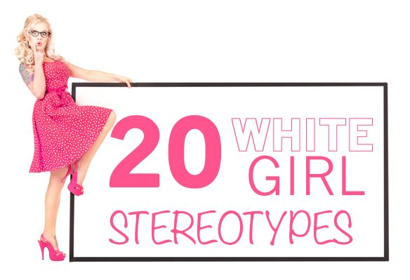 20 Signs You're A Stereotypical White Girl | Thought Catalog most of these are true :'( I just died laughing I would love to meet this man