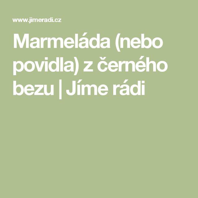 Marmeláda (nebo povidla) z černého bezu   Jíme rádi