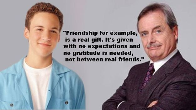 "What friendship is: | The 13 Most Important Life Lessons Learned From Mr. Feeny On ""Boy Meets World"""