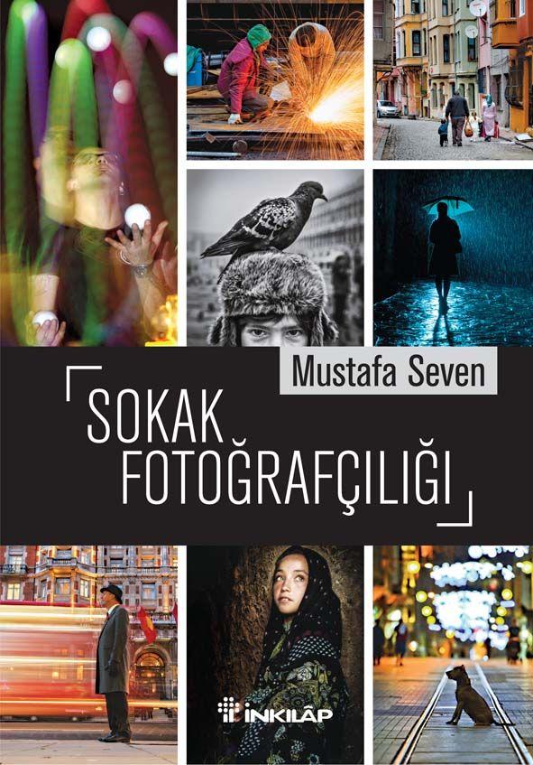 graphic designer • derya balcı | sokak fotoğrafçılığı | author • mustafa seven | publishing house • İnkılâp Kitabevi