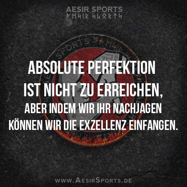 Perfektion ist Utopie, aber indem du stets dein Bestes gibst und darauf aus bist, dich immer ein bisschen zu verbessern, kannst du Exzellenz erreichen! - www.AesirSports.de | #Zitat #Zitate #Perfektion #Exzellenz #Erfolg #Motivation #Inspiration