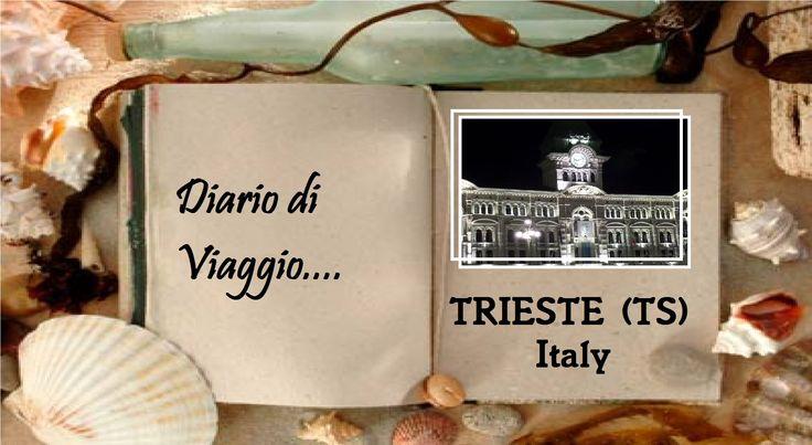 Diario di Viaggio: una cartolina da....TRIESTE