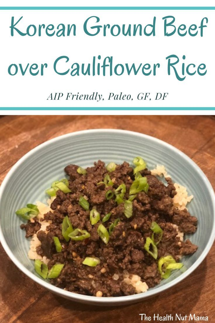 Paleo Korean Ground Beef Over Cauliflower Rice The Health Nut Mama In 2020 Ground Beef Recipes Healthy Korean Ground Beef Keto Beef Recipes