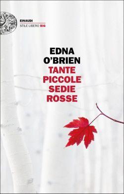 Edna O'Brien, Tante piccole sedie rosse, Stile Libero Big - DISPONIBILE ANCHE IN EBOOK