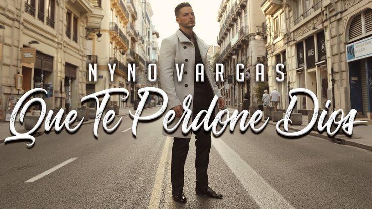 Nyno Vargas - Que te perdone Dios (Videoclip Oficial)