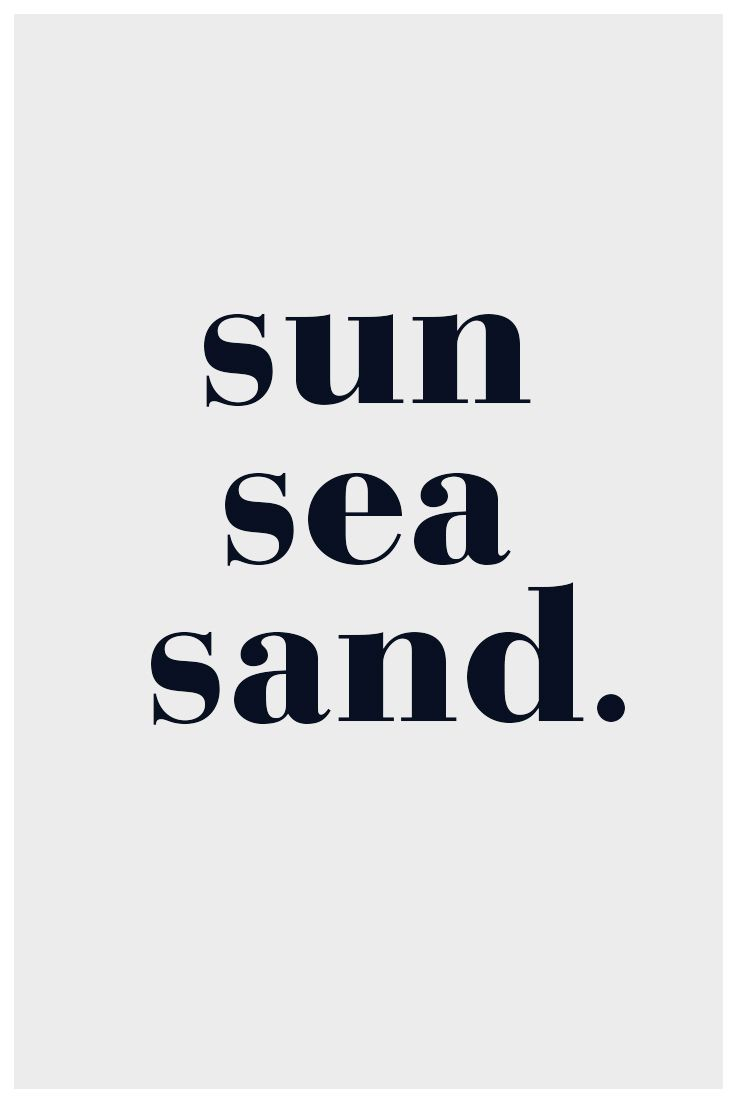 Nautical saying. Sun, sea, sand