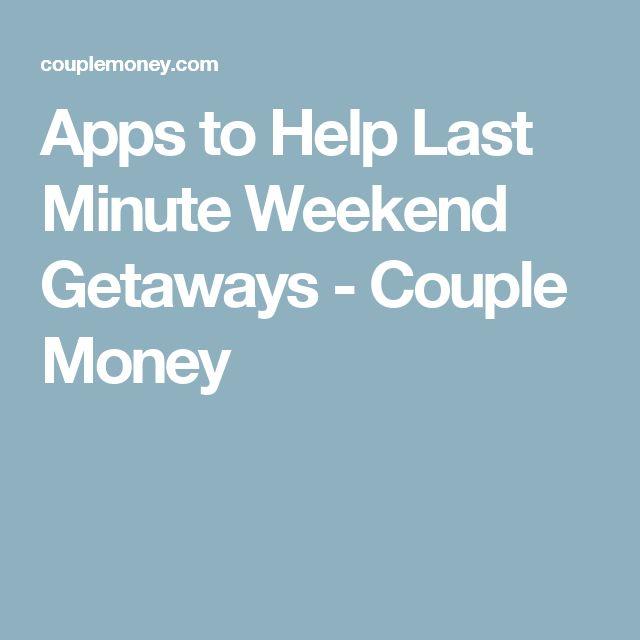 Apps to Help Last Minute Weekend Getaways - Couple Money