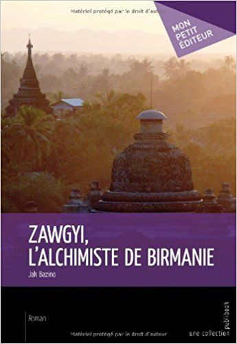 Zawgyi, l'alchimiste de Birmanie - Jak Bazino | En novembre 1885, Mandalay, capitale du royaume de Birmanie, est prise par les Anglais. Maung Aung, garde au palais royal, est le dernier des Aris, une secte ésotérique qui veille sur le secret de la pierre philosophale. Fuyant linvasion, il disparaît pour retrouver le Zawgyi, lalchimiste immortel qui provoquera lavènement dun roi messianique et du prochain Bouddha.