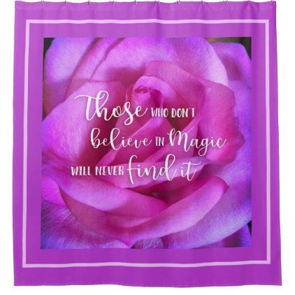 Find Magic Quote Purple Pink Rose Close-up Photo Shower Curtain - flowers floral flower design unique style