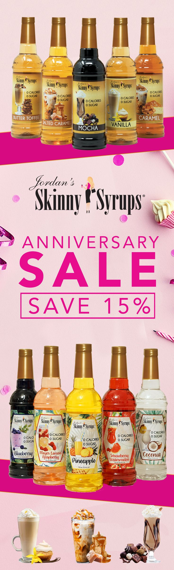 Save 15% on ALL Skinny Syrups. 0 calories, 0 sugar & 0 carbs with all the flavor you love. Mix up your own creation from coffee to smoothies with 50+ flavors.