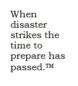 """""""When disaster strikes the time to prepare has passed."""" ™ - Steve Cyros  This is our #favorite #quote of all. Company #motto here at www.MREdepot.com ."""