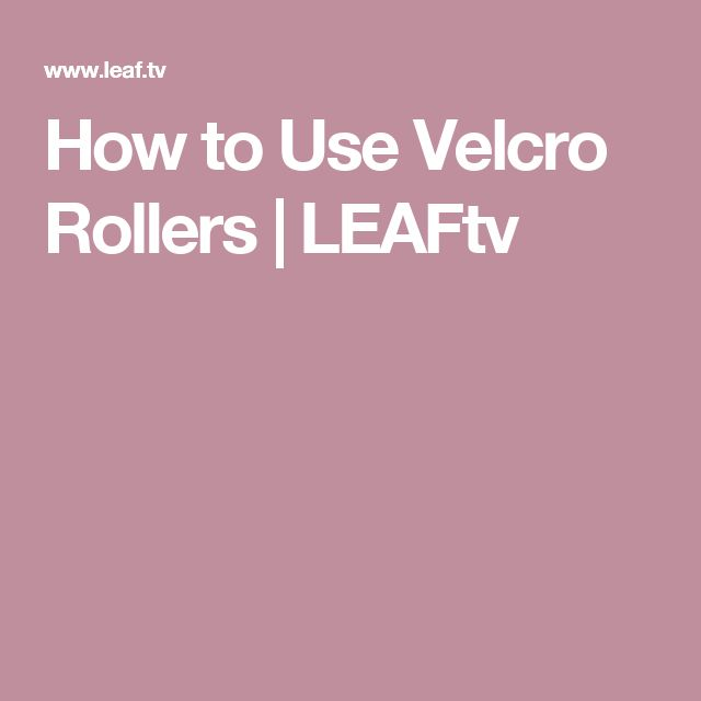 How to Use Velcro Rollers | LEAFtv