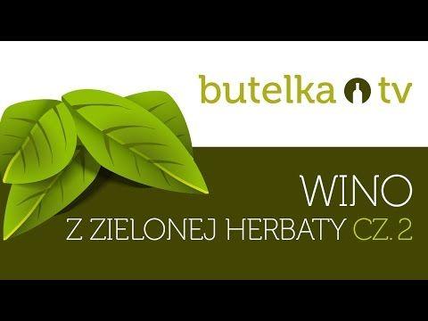 Wyśmienite wino z zielonej herbaty - część 2