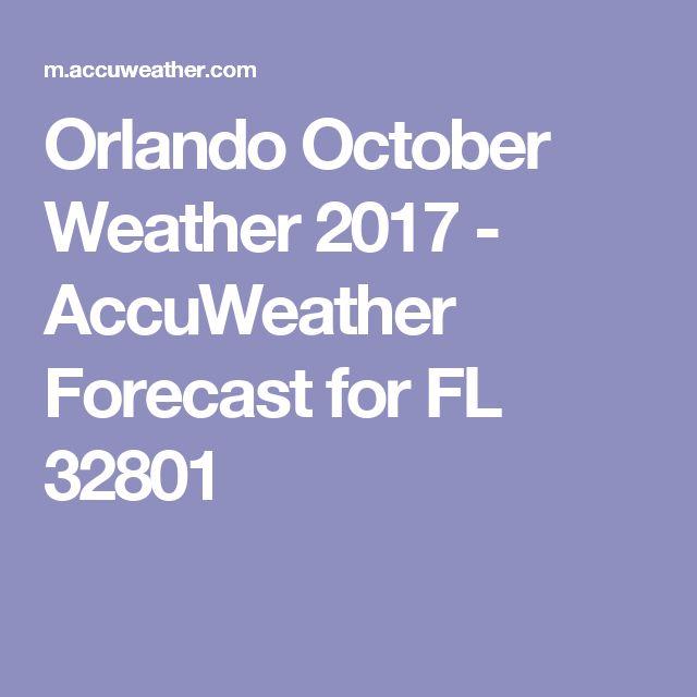 Orlando October Weather 2017 - AccuWeather Forecast for FL 32801