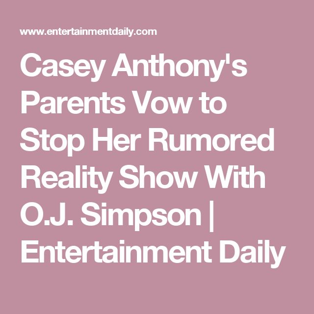 Casey Anthony's Parents Vow to Stop Her Rumored Reality Show With O.J. Simpson | Entertainment Daily